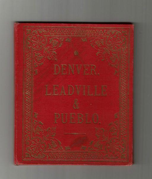 Denver, Leadville & Pueblo Illustration Booklet #1