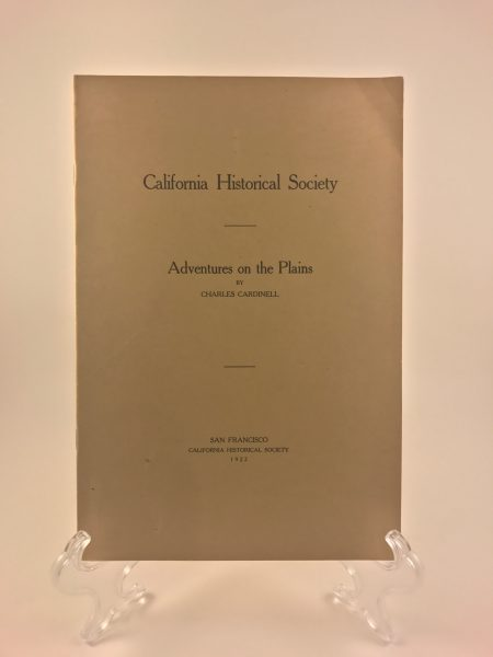 California Historical Society Adventures on the Plains By Charles Carinell 1922