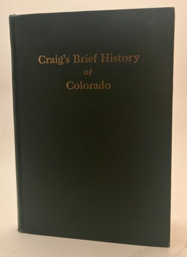 Craig's Brief History of Colorado by Katherine Craig 1923 Hardback