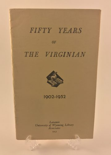 Fifty years of The Virginian 1902-1952 University of Wyoming Library Booklet